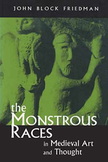 9780815628262-0815628269-The Monstrous Races in Medieval Art and Thought (Medieval Studies)