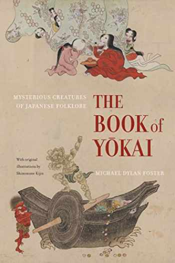 9780520271029-0520271025-The Book of Yokai: Mysterious Creatures of Japanese Folklore