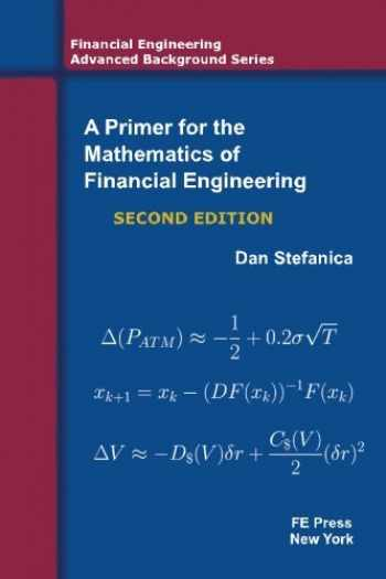 9780979757624-0979757622-A Primer For The Mathematics Of Financial Engineering, Second Edition (Financial Engineering Advanced Background Series)
