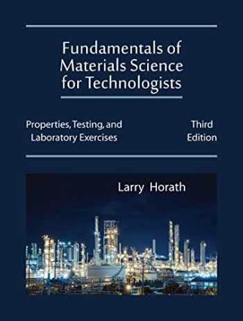 9781478637691-1478637692-Fundamentals of Materials Science for Technologists: Properties, Testing, and Laboratory Exercises, Third Edition
