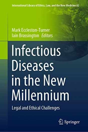 9783030398187-3030398188-Infectious Diseases in the New Millennium: Legal and Ethical Challenges (International Library of Ethics, Law, and the New Medicine)