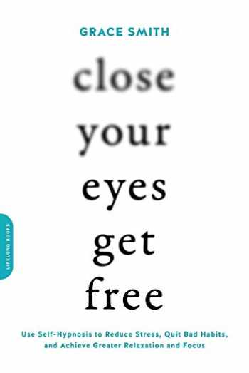 9780738219714-0738219711-Close Your Eyes, Get Free