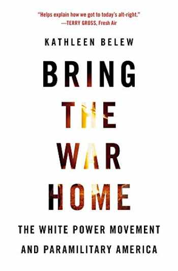 9780674237698-0674237692-Bring the War Home: The White Power Movement and Paramilitary America
