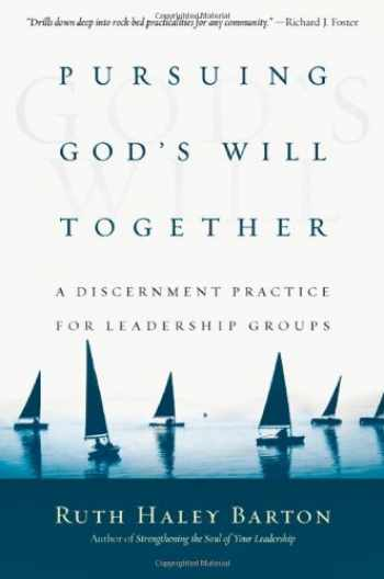 9780830835669-0830835660-Pursuing God's Will Together: A Discernment Practice for Leadership Groups (Transforming Resources)