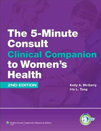 9781451116540-1451116543-The 5-Minute Consult Clinical Companion to Women's Health (The 5-Minute Consult Series)