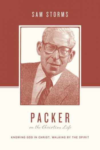 9781433539527-1433539527-Packer on the Christian Life: Knowing God in Christ, Walking by the Spirit