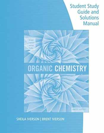 9781305864504-1305864506-Student Study Guide and Solutions Manual for Brown/Iverson/Anslyn/Foote's Organic Chemistry, 8th Edition