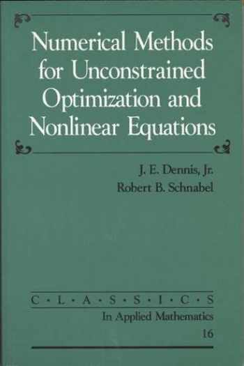 9780898713640-0898713641-Numerical Methods for Unconstrained Optimization and Nonlinear Equations (Classics in Applied Mathematics)