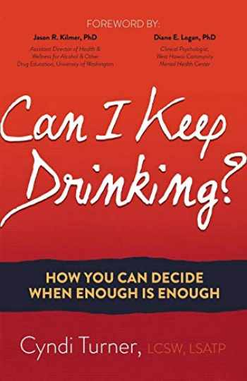 9781630479893-1630479896-Can I Keep Drinking?: How You Can Decide When Enough is Enough