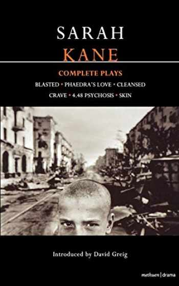 9780413742605-0413742601-Sarah Kane: Complete Plays: Blasted; Phaedra's Love; Cleansed; Crave; 4.48 Psychosis; Skin (Contemporary Dramatists)