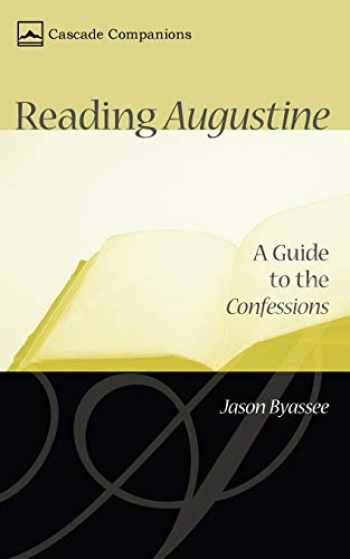 9781597525299-1597525294-Reading Augustine: A Guide to the Confessions (Cascade Companions)