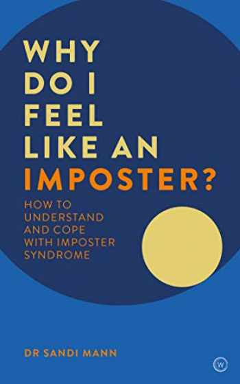 9781786782182-1786782189-Why Do I Feel Like an Imposter?: How to Understand and Cope with Imposter Syndrome