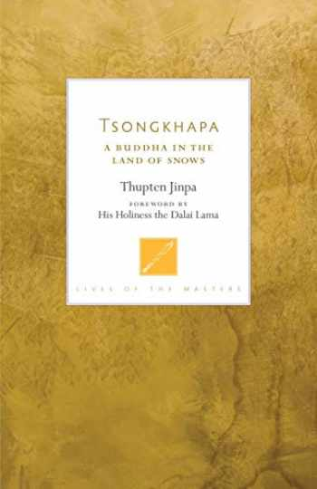 9781611806465-1611806461-Tsongkhapa: A Buddha in the Land of Snows (Lives of the Masters)
