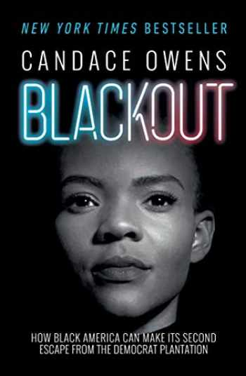 9781982133276-1982133279-Blackout: How Black America Can Make Its Second Escape from the Democrat Plantation