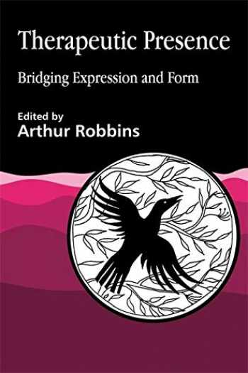 9781853025594-1853025593-Therapeutic Presence: Bridging Expression and Form