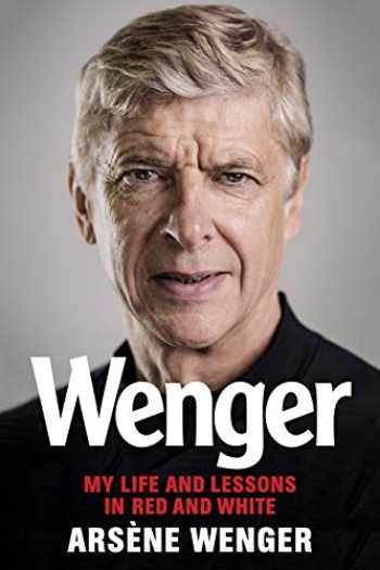 9781797206158-179720615X-Wenger: My Life and Lessons in Red and White