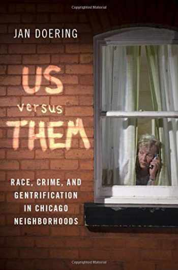 9780190066581-019006658X-Us versus Them: Race, Crime, and Gentrification in Chicago Neighborhoods
