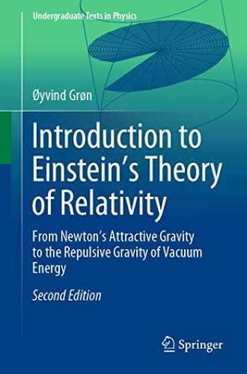 9783030438616-3030438619-Introduction to Einstein's Theory of Relativity: From Newton's Attractive Gravity to the Repulsive Gravity of Vacuum Energy (Undergraduate Texts in Physics)