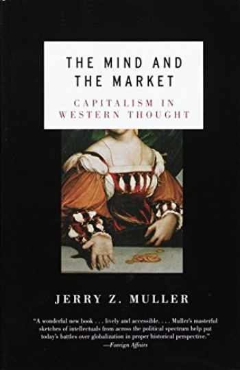 9780385721660-0385721668-The Mind and the Market: Capitalism in Western Thought