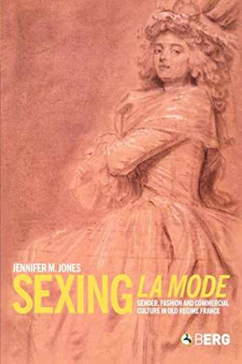 9781859738351-1859738354-Sexing La Mode: Gender, Fashion and Commercial Culture in Old Regime France