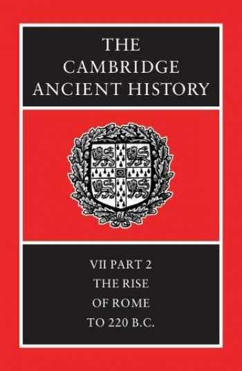 9780521234467-0521234468-The Cambridge Ancient History Volume 7, Part 2: The Rise of Rome to 220 BC