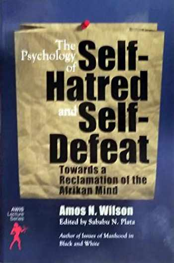 9781879164154-1879164159-The Psychology of Self-Hatred and Self-Defeat: Towards a Reclamation of the Afrikan Mind