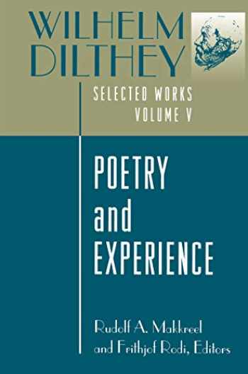 9780691029283-0691029288-Wilhelm Dilthey: Selected Works, Volume V: Poetry and Experience