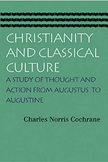 9780865974135-0865974136-Christianity and Classical Culture: A Study of Thought and Action from Augustus to Augustine