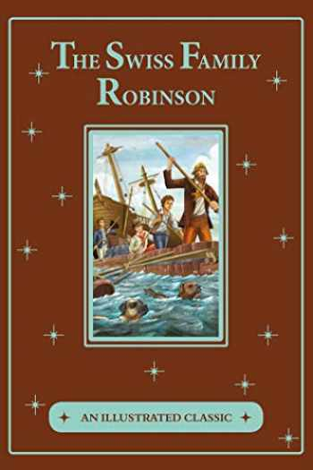 9781684127948-1684127947-The Swiss Family Robinson (An Illustrated Classic)