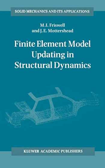 9780792334316-0792334310-Finite Element Model Updating in Structural Dynamics (Solid Mechanics and Its Applications (38))