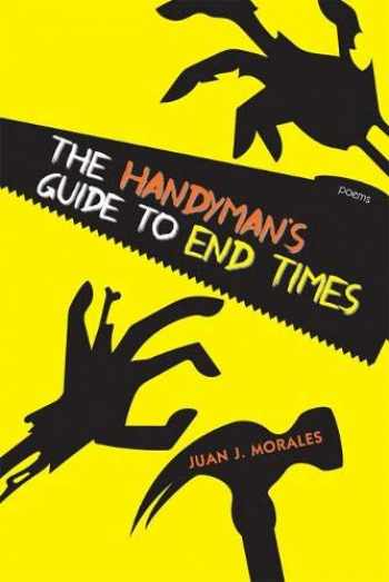 9780826359988-0826359981-The Handyman's Guide to End Times: Poems (Mary Burritt Christiansen Poetry Series)