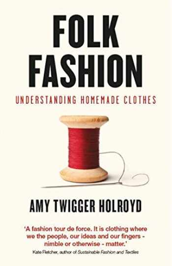 9781784536497-1784536490-Folk Fashion: Understanding Homemade Clothes (T&T Clark Enquiries in Theological Ethics, 15)