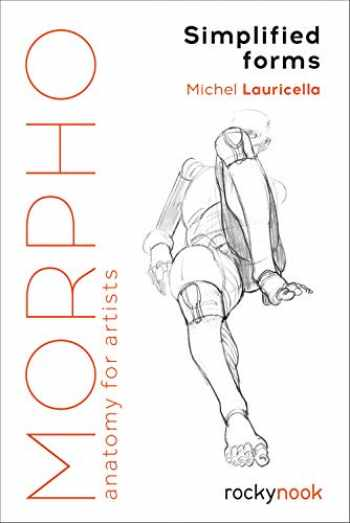 9781681984483-1681984482-Morpho: Simplified Forms: Anatomy for Artists (Morpho: Anatomy for Artists)