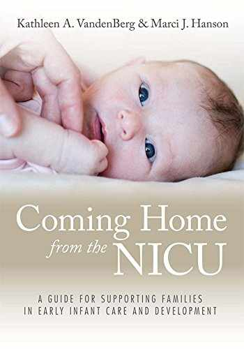 9781598570199-1598570196-Coming Home from the NICU: A Guide for Supporting Families in Early Infant Care and Development