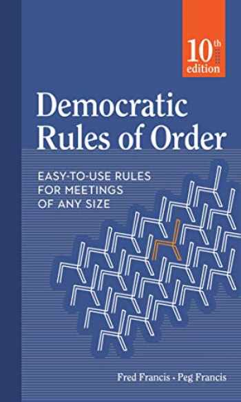 9780865719064-0865719063-Democratic Rules of Order: Easy-to-Use Rules for Meetings of Any Size