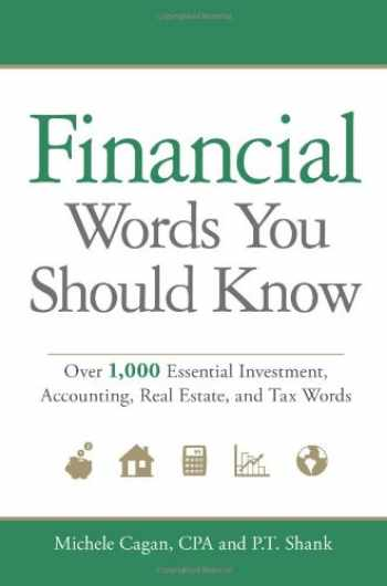 9781605500355-1605500356-Financial Words You Should Know: Over 1,000 Essential Investment, Accounting, Real Estate, and Tax Words