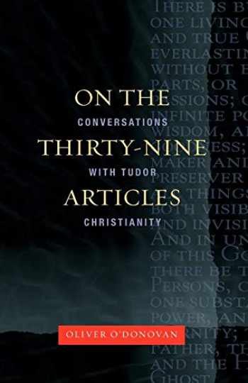 9780334043980-0334043980-On the Thirty-nine Articles: A Conversation with Tudor Christianity