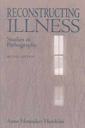 9781557531261-1557531269-Reconstructing Illness: Studies in Pathography, Second Edition
