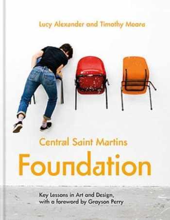 9781781575994-1781575991-Central Saint Martins Foundation in Art + Design: Key lessons in fashion, fine art, graphic and three-dimensional design