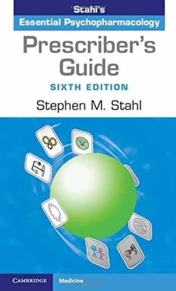 9781316618134-1316618137-Prescriber's Guide: Stahl's Essential Psychopharmacology