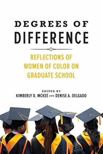 9780252085055-0252085051-Degrees of Difference: Reflections of Women of Color on Graduate School