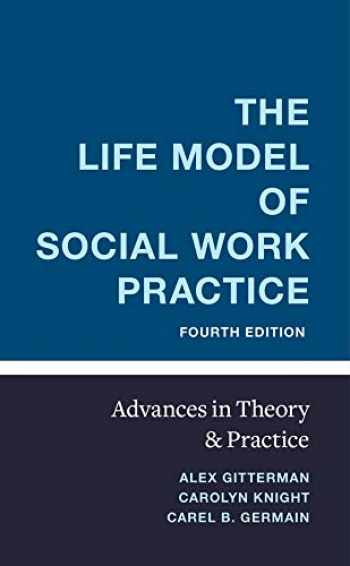 9780231187480-0231187483-The Life Model of Social Work Practice: Advances in Theory and Practice