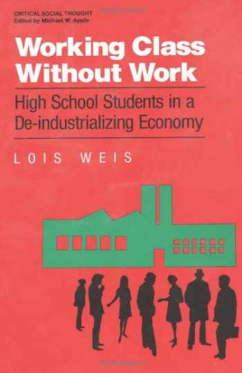 9780415902342-0415902347-Working Class Without Work: High School Students in A De-Industrializing Economy (Critical Social Thought)