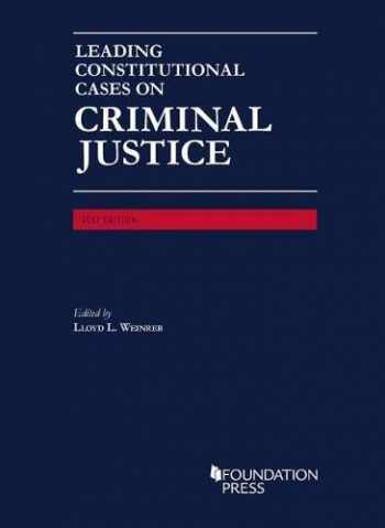 9781683289616-1683289617-Leading Constitutional Cases on Criminal Justice (University Casebook Series)