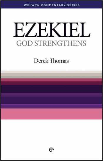 9780852343104-0852343108-God Strengthens: Ezekiel Simply Explained (Welwyn Commentary Series)