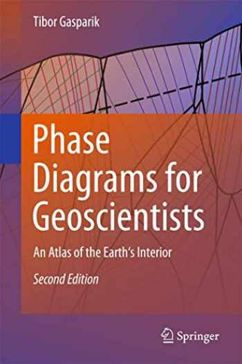 Phase Diagrams For Geoscientists An Atlas Of The Earths Interior