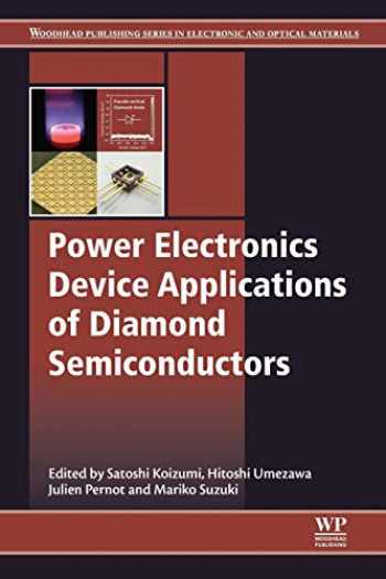 9780081021835-0081021836-Power Electronics Device Applications of Diamond Semiconductors (Woodhead Publishing Series in Electronic and Optical Materials)