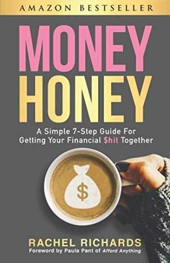9781975949969-197594996X-Money Honey: A Simple 7-Step Guide For Getting Your Financial $hit Together