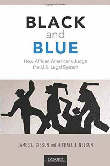 9780190865221-0190865229-Black and Blue: How African Americans Judge the U.S. Legal System