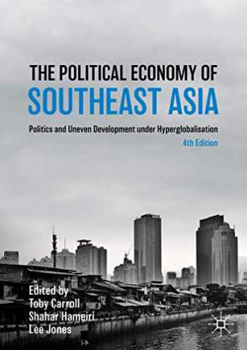 9783030282547-3030282546-The Political Economy of Southeast Asia: Politics and Uneven Development under Hyperglobalisation (Studies in the Political Economy of Public Policy)